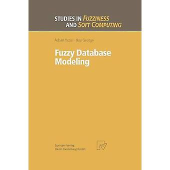 Fuzzy Database Modeling by Yazici & Adnan