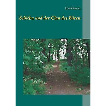 Schicha Und der Clan des Bren von & Uwe Goeritz