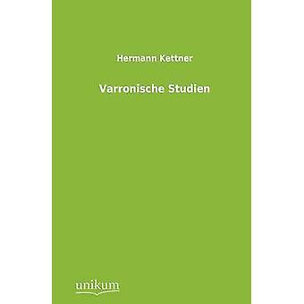 Varronische Studien de Kettner & Hermann