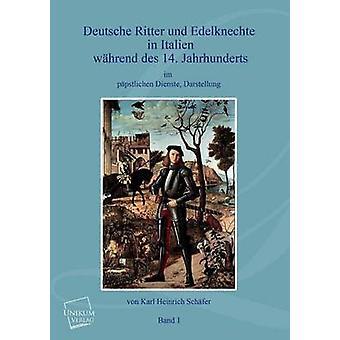 Deutsche Ritter Und Edelknechte Band I door Schafer & Karl Heinrich