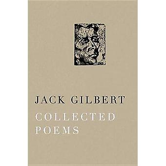 Collected Poems by Jack Gilbert - 9780375711763 Book