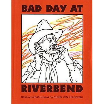 Bad Day at Riverbend by Chris Van Allsburg - 9780395673478 Book