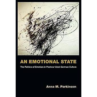 An Emotional State - The Politics of Emotion in Postwar West German Cu