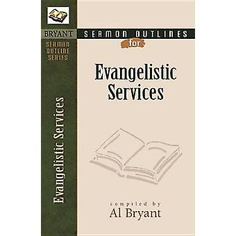 Sermon Outlines for Evangelistic Services (2nd) by Al Bryant - 978082