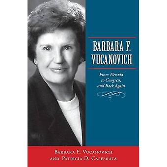Barbara F. Vucanovich-från Nevada till kongressen-och tillbaka igen av ba
