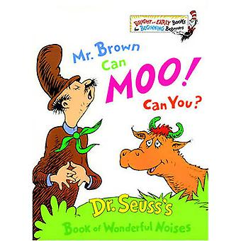 Mr. Brown Can Moo! Can You? by Dr Seuss - 9780881034127 Book