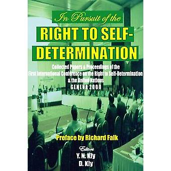 In Pursuit of the Right to Self Determination by Y. N. Kly - Diana Kl