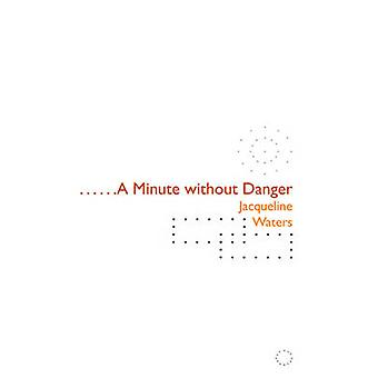 A Minute Without Danger by Jacqueline Waters - 9780970625038 Book