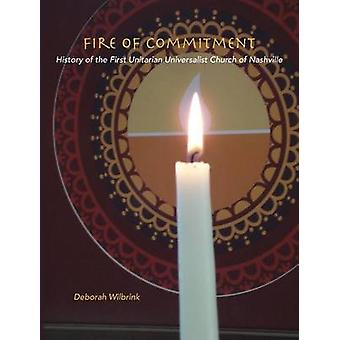 Fire of Commitment - History of the First Unitarian Universalist Churc