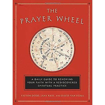 The Prayer Wheel - A Daily Guide to Renewing Your Faith with a Redisco