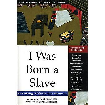 I Was Born a Slave - An Anthology of Classic Slave Narratives - 1849-18