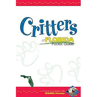 Critters of Florida Pocket Guide by Wildlife Forever - 9781591931447