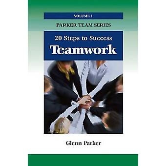 Team Work - 20 Steps to Success by Glenn Parker - 9781599961712 Book