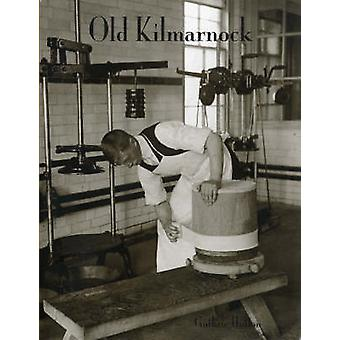 Old Kilmarnock by Guthrie Hutton - 9781840334180 Book