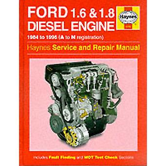 Ford (1.6 and 1.8 Litre) Diesel Engine Service and Repair Manual (6th