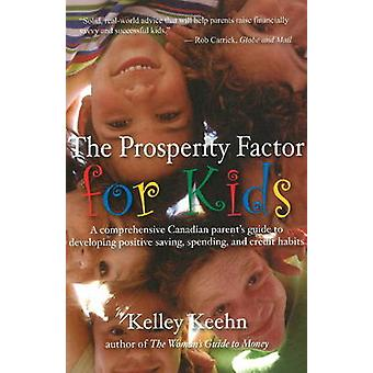Prosperity Factor for Kids - A Comprehensive Canadian Parent's Guide t
