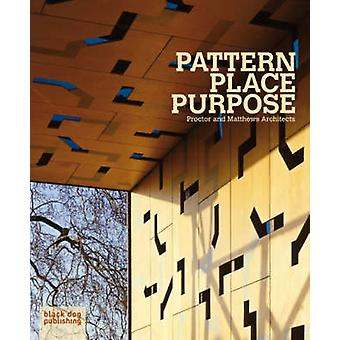 Pattern Place Purpose - Proctor and Matthews Architects by Peter Blund