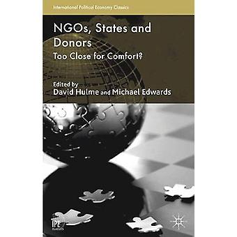 NGOs States and Donors Too Close for Comfort von Michael Edwards & Edited by David Hulme