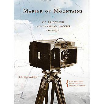 Mapper van bergen - M.P. Bridgland in de Canadese Rockies - 1902-19
