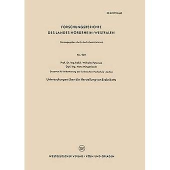 Untersuchungen ber die Herstellung von Erzbriketts by Petersen & Wilhelm