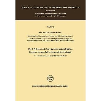 Die Achsen und ihre rumlichgeometrischen Beziehungen zu Faltenbau und Schiefrigkeit des Richter et Dieter