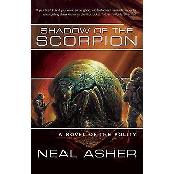 Shadow of the Scorpion - Novel of the Polity by Neal Asher - 978159780
