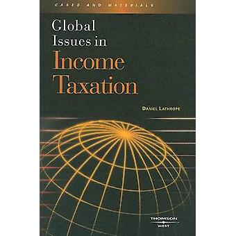 Global Issues in Income Taxation by Daniel J. Lathrope - 978031418806