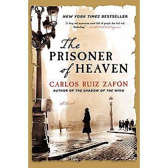 The Prisoner of Heaven by Carlos Ruiz Zafon - 9780062206299 Book