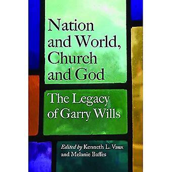 Kansakunta ja maailma, kirkko ja Jumala: Garry Wills perintö