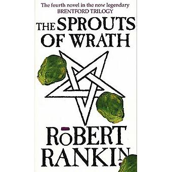 The Sprouts Of Wrath by Rankin & Robert