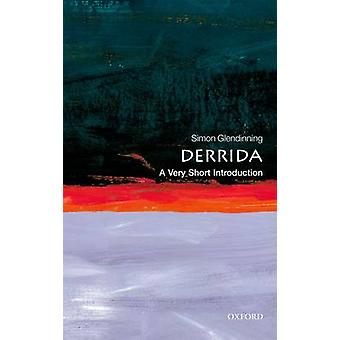 Derrida A Very Short Introduction von Glendinning & Simon Reader in European Philosophy & European Institute & London School of Economics and Political Science