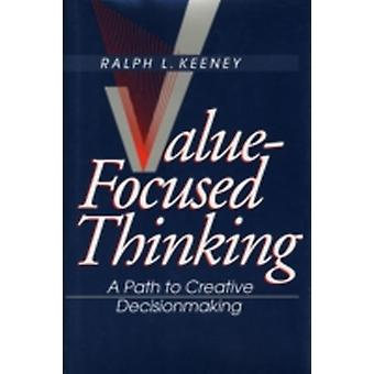 ValueFocused Thinking by Keeney & Ralph L.