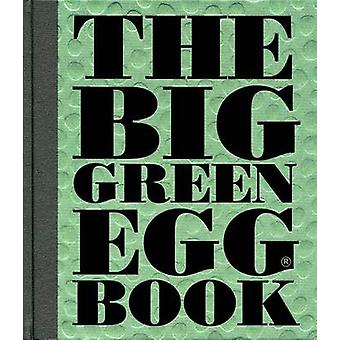 Big Green Egg Book by Dirk Koppes