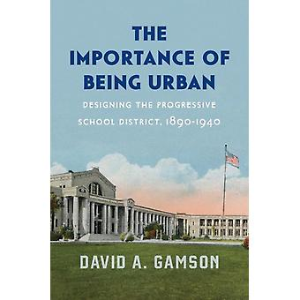 Importance of Being Urban by David A Gamson