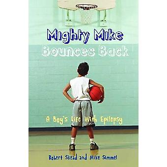 Mighty Mike Bounces Back by Michael Simmel