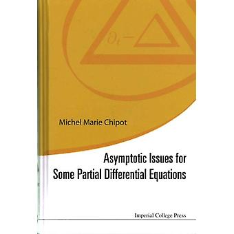 ASYMPTOTIC ISSUES FOR SOME PARTIAL DIFFERENTIAL EQUATIONS by CHIPOT & MICHEL MARIE