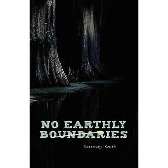 No Earthly Boundaries by Smith & Rosemary