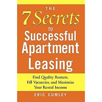 The 7 Secrets to Successful Apartment Leasing by Cumley & Eric
