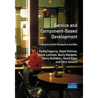 Service And ComponentBased Development Using the Select Perspective and UML by Apperly & Hedley