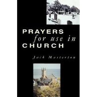 Prayers for Use in Church by Masterton & Jack