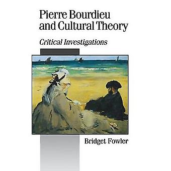 Pierre Bourdieu and Cultural Theory by Fowler & Bridget