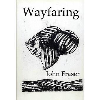 Wayfaring by Fraser & John