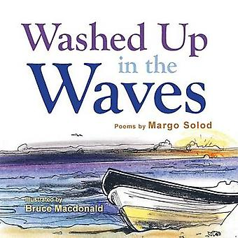 Washed Up in the Waves by Solod & Margo