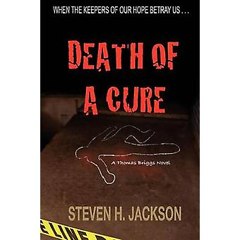 Death of a Cure by Jackson & Steven H.