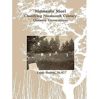 Memento Mori Klassifizieren des 19. Jahrhunderts Ontario Grabsteine von Suchan & Laura