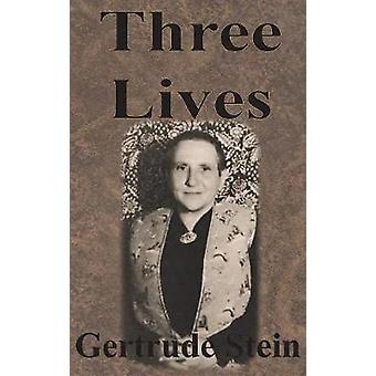 Three Lives by Stein & Gertrude