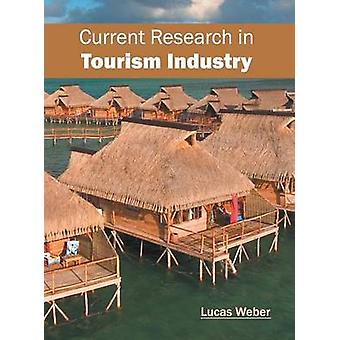 Current Research in Tourism Industry by Weber & Lucas