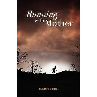 Running with Mother by Mlalazi & Christopher