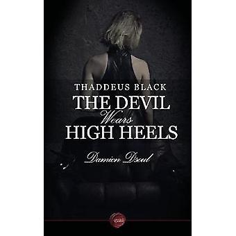 Thaddeus Black  The Devil Wears High Heels by Dsoul & Damien