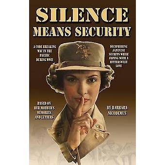 Silence Means Security by Nicodemus & Barbara